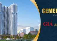 Chung cư Gemek Premium giá chỉ từ 15.5 triệu/m2