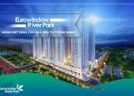 Eurowindow river park – Bán căn 2 phòng ngủ 67m2, ck 10%, tặng máy giặt, Liên hệ: 0967519886