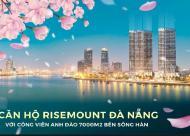 Bán căn hộ view trực diện Sông Hàn CH Risemount Apartment Đà Nẵng