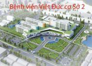 Cơ hội đầu tư đất nền không thể bỏ qua tại bệnh viện Hữu Nghị Việt Đức cơ sở 2